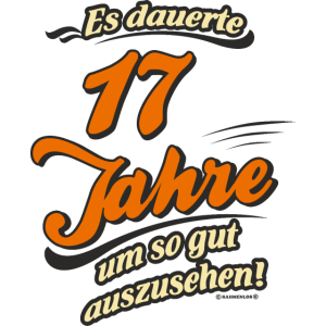 Geburtstag es dauerte 17 Jahre RAHMENLOS®