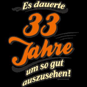 Geburtstag es dauerte 33 Jahre RAHMENLOS®
