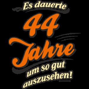 Geburtstag es dauerte 44 Jahre RAHMENLOS®