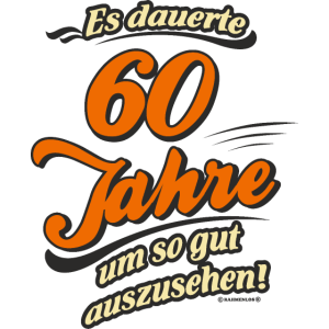 Geburtstag es dauerte 60 Jahre RAHMENLOS®
