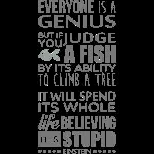 Everyone is a genius (Einstein Zitat)