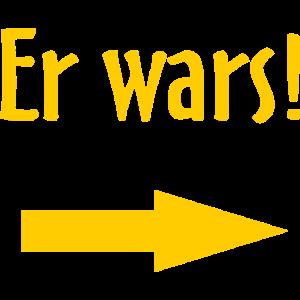 Er wars Pfeil RAHMENLOS Geschenk Fun