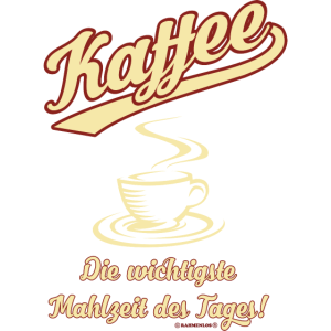 Kaffee die wichtigste Mahlzeit des Tages RAHMENLOS