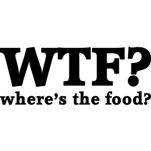 WTF - Where's the food?