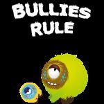 Bullies rule