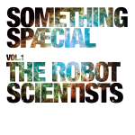 SOMETHING SPÆCIAL 1 - The Robot Scientists
