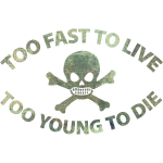 Too fast to live Old school