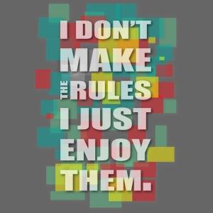 Enjoy the Rules
