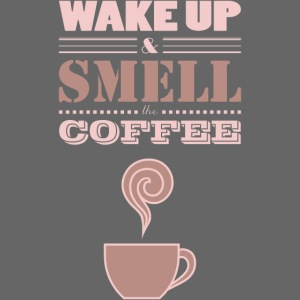 Wake Up & Smell The Coffee (Light)