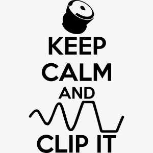 keep calm and clip it