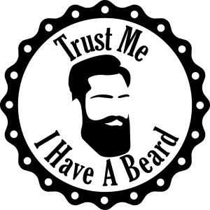 Trust Me I Have A Beard
