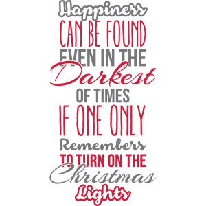 Happiness can be found even in the darkest of time