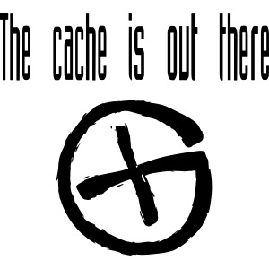 The cache is out there