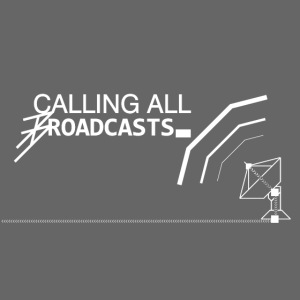 Calling All Broadcasts Full