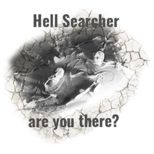 Hell Searcher, are you there? T-Shirt White