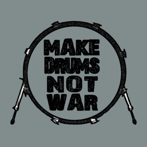 Make drums not war black - idee cadeau batterie