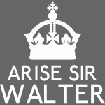 Arise Sir Walter