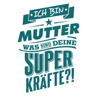 Superpower Mutter Geburtstag - Beruf Job RAHMENLOS