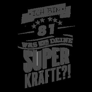 Zum 81 Geburtstag Superkräfte GESCHENK Rahmenlos
