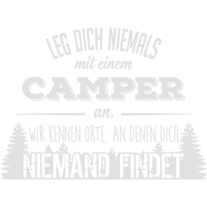 Leg dich niemals mit einem Camper an
