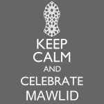 Keep Calm Celebrate Mawlid