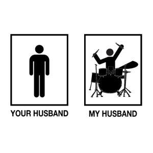 MY HUSBAND DRUMMER