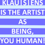 A klausens is the artist as being you human.jpg