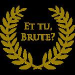 et_tu_brute