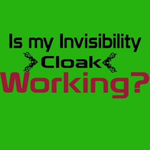 Is my invisibility cloak working shirt