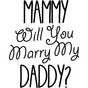 Mammy Will You Marry My Daddy