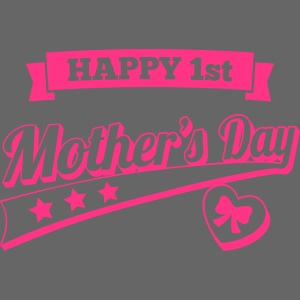 Happy 1st Mother's Day