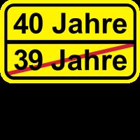 40 Jahre lustiges Schild 40. Geburtstag