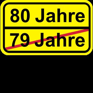 80 Jahre lustiges Schild 80. Geburtstag