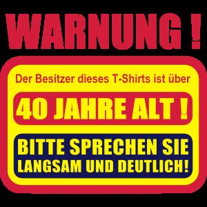 40. Geburtstag lustiger Spruch Warnschild