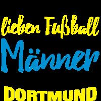 Echte Männer lieben Dortmund
