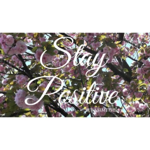 STAY POSITIVE #FRASIMTIME