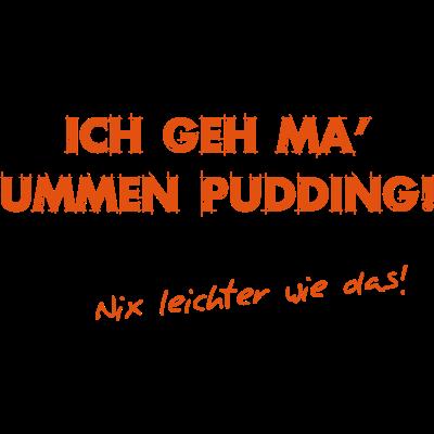 Ummen Pudding - Woanders gehen se spazieren. In Ostwestfalen gehste ma ummen Pudding - Ummen Pudding,Paderborn,Ostwestfälisch,Ostwestfalen,OWL,Herdord,Gütersloh,Bielefeld