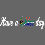 Have a lekker day- white