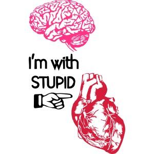 I'm with stupid (brain & heart)