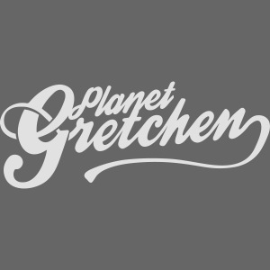 Planet Gretchen