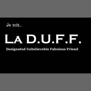 Je Suis... La D.U.F.F.