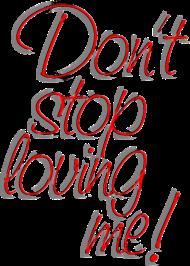 Valentinstag Shirt: don't stop loving me