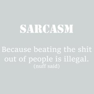 Sarcasm- white