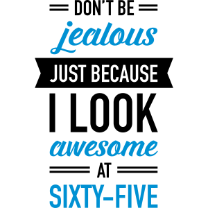 Awesome At Sixty-Five