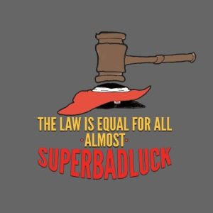 law is equal for everybody. almost.