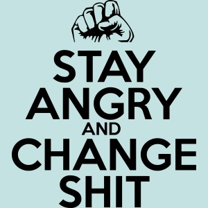 Stay Angry