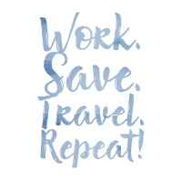 Work. Save. Travel. Repeat!