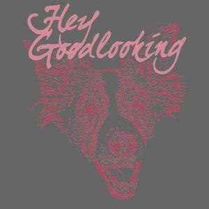 Hey Goodlooking!