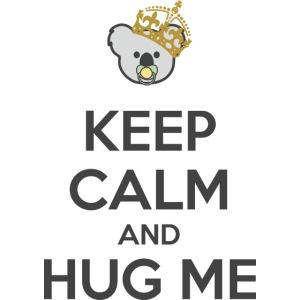 Halten Sie Ruhe und umarmen Sie mich