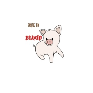 Mud Not blood